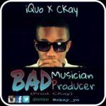 "iQuo x CKay – ""Bad Musician, Bad Producer"""