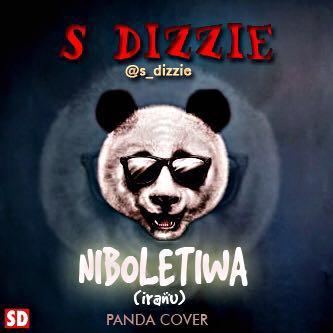 S.Dizzie - Niboletiwa (Panda Cover)
