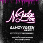 "Samzy Fresh – ""No Judge Me"" ft. Ab Style"