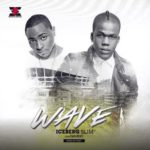 "IceBerg Slim  – ""Wave"" ft. Davido"
