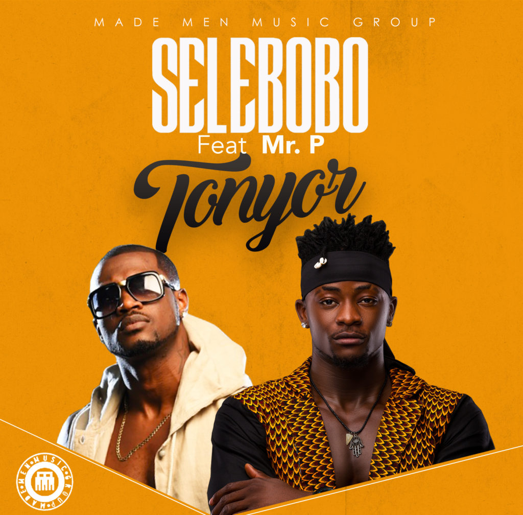 Selebobo ft. Mr. P - Tonyor [ART]