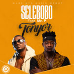 "PREMIERE: Selebobo – ""Tonyor"" ft. Mr. P"