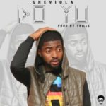 "Sheviola – ""Do Yu"" (Prod. by Vkillz)"