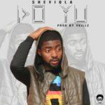 "Sheviola – ""Do Yu"" (Prod. by Vkillz)"
