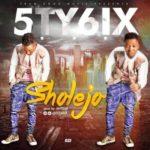 "5ty6ix – ""Sholejo"" (Prod. By Antras)"