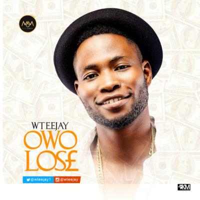 Wteejay - Owo Lose (ART)