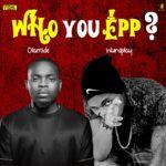 """WurdPlay – """"Who You Epp?"""""""