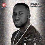 "DiL – ""Don't Let Go"""