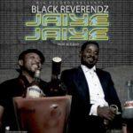 """Black Reverendz – """"Jaiye Jaiye"""""""