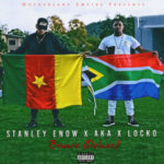 "Stanley Enow – ""Bounce"" (Remix) ft. AKA"