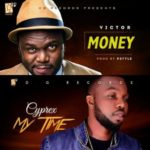 "Cyprex & Victor – ""My Time"" + ""Money"""