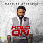 "Gabriel Afolayan – ""Hold On"""