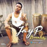"""Jay P – """"Amaka"""""""