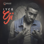 "IYCE – ""Oji"" (Prod. By Ice-Berg Beatz)"