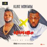 """Klinz Montana  – """"Ibinabo"""" ft. Timaya"""