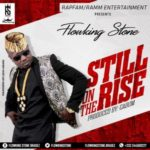 "FlowKing Stone – ""Still On The Rise"" (Prod. By Cabum)"
