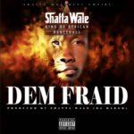 "Shatta Wale – ""Dem Fraid"" (Prod. By Da Maker x Riddim Boss)"