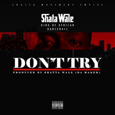 shatta-wale-dont-try-500x500 (1)