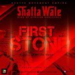 "Shatta Wale – ""First Stone"" + ""Dem A Fite Ghana"""