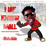 """Shatta Wale – """"I laff Enter Mall"""" (Prod. By Shatta Wale)"""