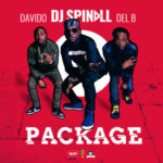 "DJ Spinall – ""Package"" ft. Davido & Del B"