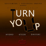"4Teen, Hydro & Daviski – ""Turn You Up"""