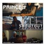 "VIDEO: Prince J – ""Shout Out"""