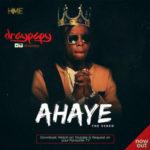 "VIDEO: DrayPapy – ""Ahaye"""