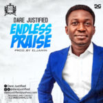 "Dare Justified – ""Endless Praise"""