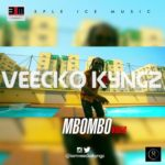 "VIDEO: Veecko Kyngz – ""Mbombo"""