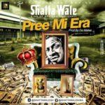 "Shatta Wale – ""Pree Mi Era"" (Prod. By Da Maker x Riddim Boss)"