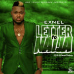 """Exnel – """"Letter To Naija"""""""