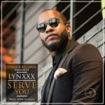 "Lynxxx – ""Serve You"" (Prod. By Spax)"