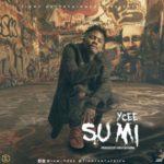 """VIDEO: YCEE – """"Su Mi"""""""