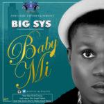 "Big Sys – ""Baby Mi"""
