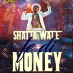 "Shatta Wale – ""Fe Di Money"" (Prod By Da Maker)"