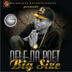 """Dele Da Poet – """"Big Size"""" + """"Torori Mi"""""""