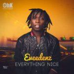 "VIDEO: Eveedenz – ""Everything Nice"""