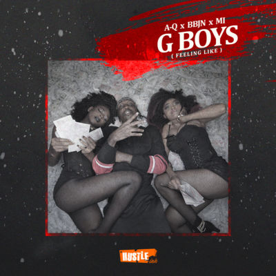 A-Q - G Boys (Feeling Like) ft. M.I Abaga & BBJN [ART]