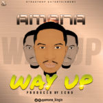"Amana – ""Way Up"" (Prod. By Echo)"