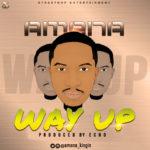 "Amana – ""Way Up"" (Prod. By Echo)"