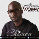 "Chimen – ""African Woman"" (Prod. by Prince Vibes)"