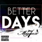 "May7ven – ""Better Days"""