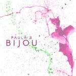 "Paula B – ""Bijou"""