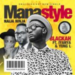 "VIDEO: Blackah x Yung L x Iyanya – ""Manastyle"""