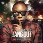 "DJ Vigilante – ""Bang Out"" ft. AKA x Nasty_C x K.O"