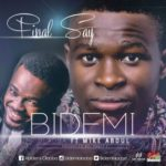 "Bidemi Olaoba – ""Final Say"" ft. Mike Abdul  (Prod. By Puffy Tee)"