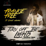 "VIDEO: Frankie Free – ""Turn Off The Lights"" ft. Great Adamz & Sharon Johnson"