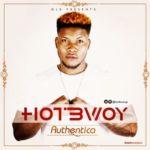 """Hotbwoy – """"Authentica"""""""