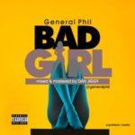"""General Phil – """"Bad Girl"""""""